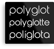 Polyglot Polyglotte Polyglota Multiple Languages Metal Print