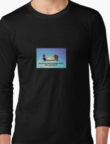 Have you been feeding the chickens again Marvin? Long Sleeve T-Shirt