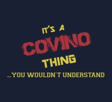 It's a COVINO thing, you wouldn't understand !! by itsmine