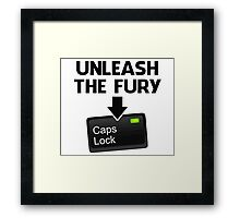 Unleash the Fury Caps Lock Framed Print