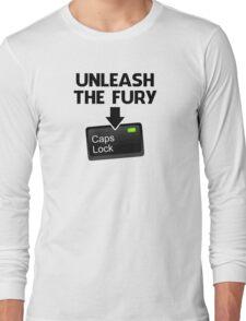 Unleash the Fury Caps Lock Long Sleeve T-Shirt