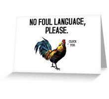 No Foul Language Fowl Greeting Card