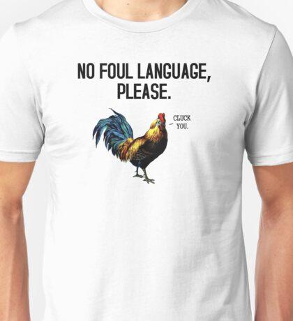 No Foul Language Fowl Unisex T-Shirt