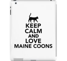 Keep calm and love Maine Coons cats iPad Case/Skin