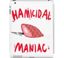 hamicidal maniac iPad Case/Skin