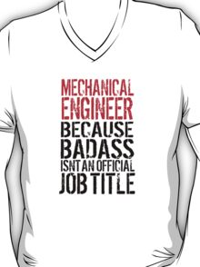 Hilarious 'Mechanical Engineer because Badass Isn't an Official Job Title' Tshirt, Accessories and Gifts T-Shirt