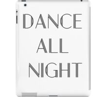 Dance All Night iPad Case/Skin