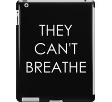 They Can't Breathe iPad Case/Skin