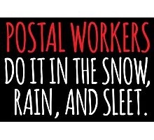 Funny 'Postal Workers Do It In The Snow, Rain and Sleet' Joke T-Shirt and Accessories Photographic Print