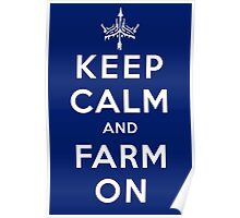 KEEP CALM and FARM ON Poster