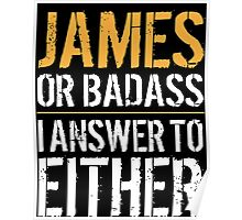 Hilarious 'James or Badass, I answer to Both' Comedy T-Shirt and Accessories Poster
