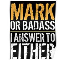 Hilarious 'Mark or Badass, I answer to Both' Comedy T-Shirt and Accessories Poster