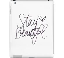 Stay Beautiful  iPad Case/Skin