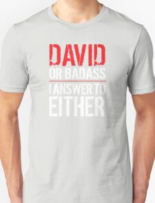Hilarious 'David or Badass, I answer to Both' Comedy T-Shirt and Accessories T-Shirt