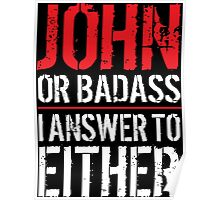 Hilarious 'John or Badass, I answer to Both' Comedy T-Shirt and Accessories Poster