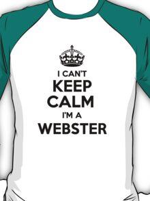 I cant keep calm Im a WEBSTER T-Shirt