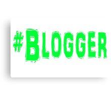 Blogger Canvas Print
