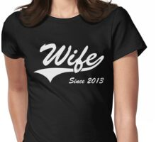 Wife Since 2013 Womens Fitted T-Shirt