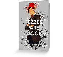 Fezzes Are Cool Greeting Card