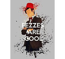 Fezzes Are Cool Photographic Print
