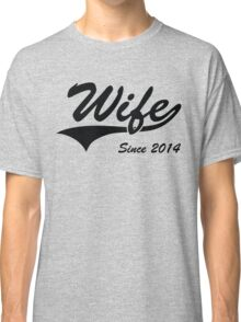 Wife Since 2014 Classic T-Shirt