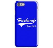 Husband Since 2015 iPhone Case/Skin