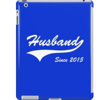 Husband Since 2015 iPad Case/Skin