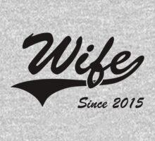 Wife Since 2015 by bekemdesign