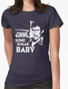 Evil Dead - Ash - Gimme Some Sugar, Baby Womens Fitted T-Shirt