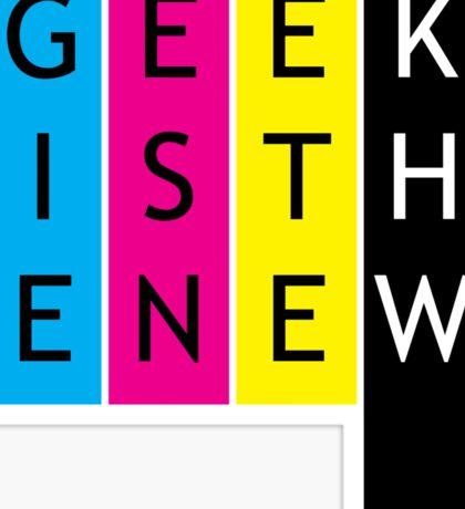 Geek is the new... Sticker