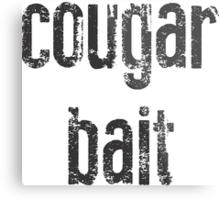 cougar bait Metal Print