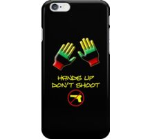 Hands Up Don't Shoot iPhone Case/Skin