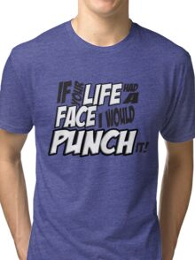 Scott Pilgrim Vs the World If your life had a face I would punch it! version 3 Tri-blend T-Shirt