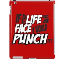 Scott Pilgrim Vs the WorldIf your life had a face I would punch it! iPad Case/Skin