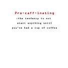 Procaffinating by David Geoffrey Gosling (Dave Gosling)