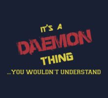 It's a DAEMON thing, you wouldn't understand !! by itsmine