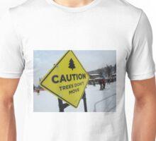 Trees Don't Move Unisex T-Shirt