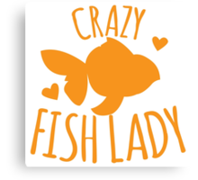 Crazy Fish lady with cute little goldfish Canvas Print
