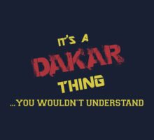 It's a DAKAR thing, you wouldn't understand !! by itsmine