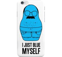 I blue myself  iPhone Case/Skin