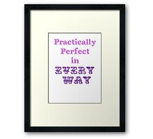Practically Perfect Framed Print