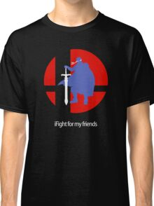 iFight for my friends Classic T-Shirt