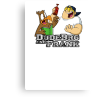 DudeBro and Frank: The Shirt! Canvas Print