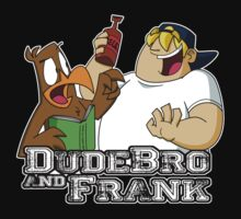 DudeBro and Frank: The Shirt! by JD  Rowe
