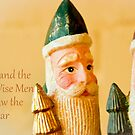 ...and the Wise Men saw the Star by jmnowak