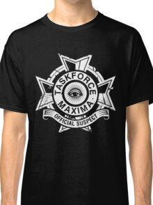 Taskforce Maxima- The official suspect T-shirt  Classic T-Shirt