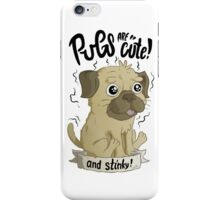 Pugs are cute iPhone Case/Skin