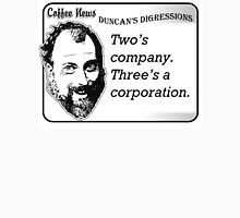 Two's Company, Three's A Corporation Unisex T-Shirt