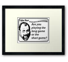 Are You Playing the Long Game or the Short Game? Framed Print
