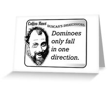 Dominoes Only Fall in One Direction Greeting Card